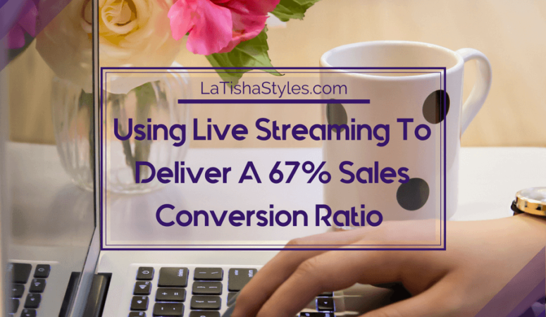 Using Live Streaming to Deliver a 67% Sales Conversion Ratio