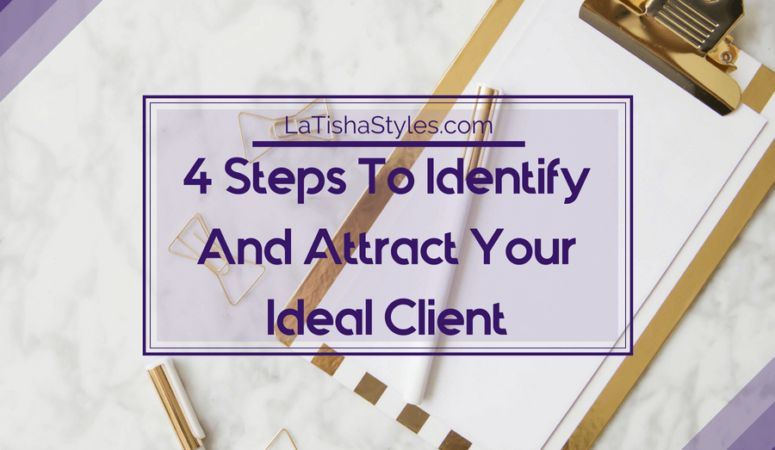 4 Steps to Identify and Attract Your Ideal Client