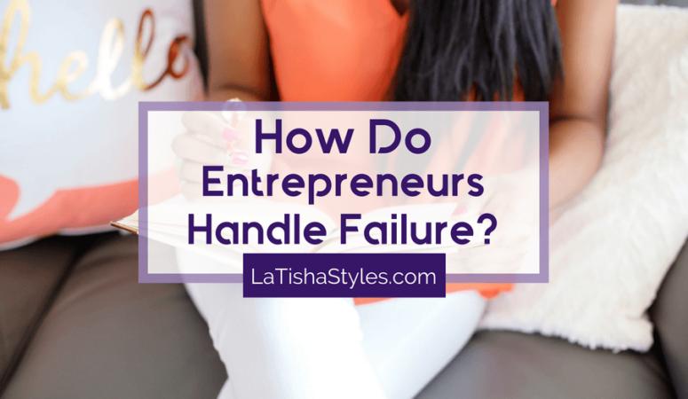 How Do Entrepreneurs Handle Failure?