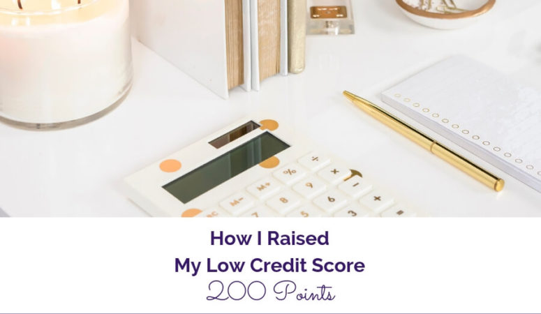 How I Raised My Low Credit Score By 200 Points