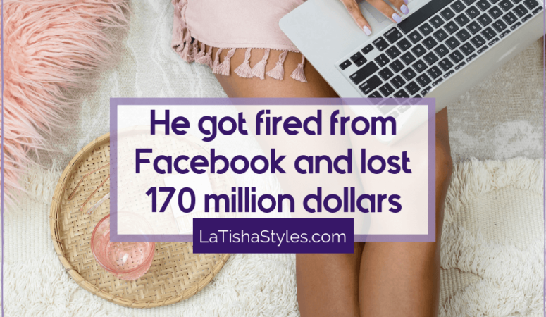 He Got Fired from Facebook and Lost 170 Million Dollars