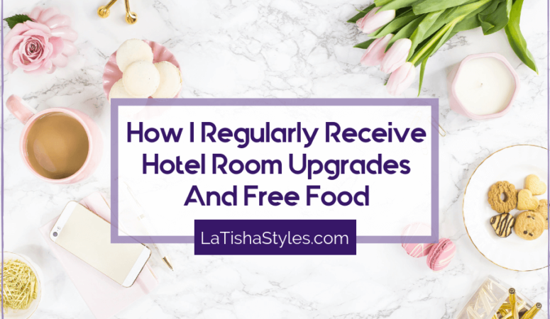 How I Regularly Receive Hotel Room Upgrades And Free Food