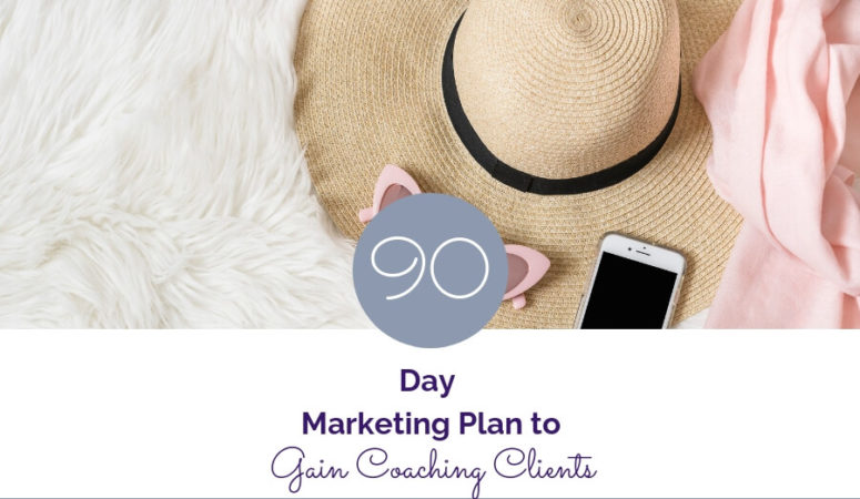 The 90-Day Marketing Plan to Gain More Clients