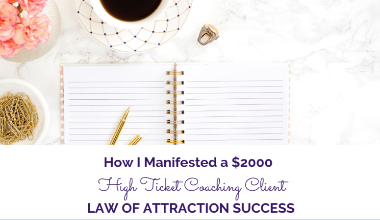 How to Manifest High Ticket Coaching Clients