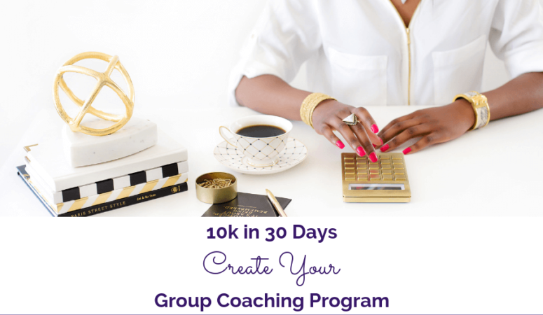 10k in 30 Days – Create a Group Coaching Program